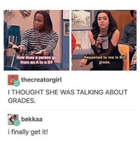SHES TALKING ABOUT HER BRA SIZE YOURE WELCOME ALSO VICTORIOUS WAS SUCH A GOOD SHOW: Happened to me in 8th  from an A to a D?  grade.  thecreatorgirl  I THOUGHT SHE WAS TALKING ABOUT  GRADES.  bekkaa  i finally get it! SHES TALKING ABOUT HER BRA SIZE YOURE WELCOME ALSO VICTORIOUS WAS SUCH A GOOD SHOW