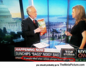 """srsfunny:CNN Reporting The Important News: HAPPENING NOW  SUNCHIPS """"BAGS"""" NOISY BAG STORIESN  UPDATE 14  killed when vehicle plunges from chiff in Nepal  ▲23.  you should probably go to TheMetaPicture.conm srsfunny:CNN Reporting The Important News"""
