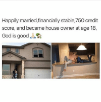 So what the hell am I doing wrong lmao someone is lying here • 👉Follow me @no_chillbruh for more: Happily married,financially stable,750 credit  score, and became house owner at age 18,  God is good So what the hell am I doing wrong lmao someone is lying here • 👉Follow me @no_chillbruh for more