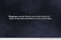 """Memes, Http, and Happiness: Happiness can be found, even in the darkest of  times, if one only remembers to turn on the light.  The #2 most addicting site  MUGGLENET MEMES.COM <p>Wise words from a wise man. <a href=""""http://ift.tt/1r733Wn"""">http://ift.tt/1r733Wn</a></p>"""
