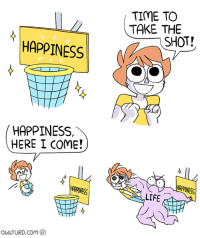 Owlturd: HAPPINESS  HAPPINESS,  HERE I COME!  HAMNESS  owLTURD com  TIME TO  TAKE THE  SHOT!  SN LIFE