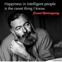 Happiness In Intelligent People Is The Rarest Thing I Know