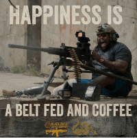 Black, Coffee, and Happiness: HAPPINESS IS  A BELT FED AND COFFEE  R BLACK RIFLE  COFFEE COMPANY BLACK RIFLE COFFEE COMPANY - Crispy says it all! Happiness is a belt fed and a cup of BRCC coffee!  #AmericasCoffee #BlackRifleCoffee #CoffeeMemes #Coffee