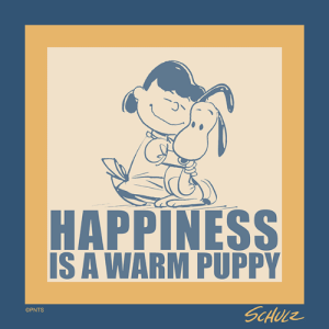 Memes, Happy, and Puppy: HAPPINESS  IS A WARM PUPPY  OPNTS Happy National Puppy Day!