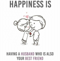 Via:@heartbeatquote: HAPPINESS IS  HAVING A HUSBAND WHO IS ALSO  YOUR BEST FRIEND Via:@heartbeatquote