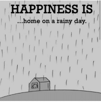 rainy-day: HAPPINESS IS  ...home on a rainy day