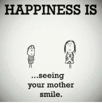I love you mom [♥]: HAPPINESS IS  Seeing  your mother  smile. I love you mom [♥]