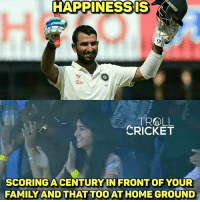 Memes, Monster, and Troll: HAPPINESS IS  Star  TROLL  CRICKET  SCORING ACENTURY IN FRONT OF YOUR  FAMILY AND  THAT TOO AT HOME GROUND 2nd consecutive test century for Pujara. <monster>