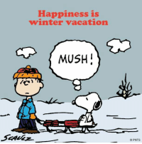 Is anyone off from work this week?: Happiness is  winter vacation  MUSH  PNTS Is anyone off from work this week?