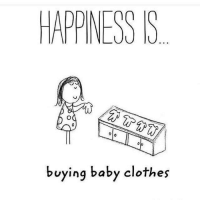 Clothes, Memes, and Happy: HAPPINESS S  buying baby clothes Yes it is! *jaclyn*