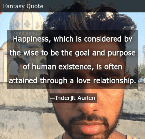 SIZZLE: Happiness, which is considered by the wise to be the goal and purpose of human existence, is often attained through a love relationship.