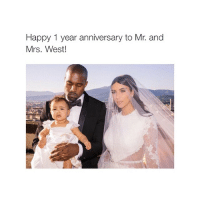 Kanye, Happy, and Girl Memes: Happy 1 year anniversary to Mr. and  Mrs. West I'm kanye