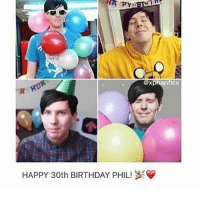 - (I'm probably gonna post about this 20 times but idc) HAPPY BIRTHDAY PHIL!! I love you so so much and I hope you have an amazing birthday. You deserve it! We all love you and truly appreciate everything you do for us. You are the person that never fails to make me smile when I'm feeling hopeless. You are the best thing that has happened to me and I can't thank you enough. Happy 30TH Phil!!💞💞 @amazingphil happybirthdayphil: HAPPY 30th BIRTHDAY PHIL! A  xp  ficX - (I'm probably gonna post about this 20 times but idc) HAPPY BIRTHDAY PHIL!! I love you so so much and I hope you have an amazing birthday. You deserve it! We all love you and truly appreciate everything you do for us. You are the person that never fails to make me smile when I'm feeling hopeless. You are the best thing that has happened to me and I can't thank you enough. Happy 30TH Phil!!💞💞 @amazingphil happybirthdayphil