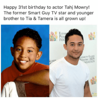 Happy 31st birthday to actor Tahj Mowry!  The former Smart Guy TV star and younger  brother to Tia & Tamera is all grown up!  ELIZAB  PEDI  N FOU  LASFp  INDATION