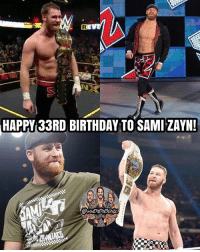 Birthday, Lol, and Love: HAPPY 33RD BIRTHDAY TO SAMI ZAYN!  @WWEMEMEEONI BEFORE YOU FLAME ME IN THE COMMENTS, YES I KNOW HIS BIRTHDAY WAS YESTERDAY, LEMME EXPLAIN. Sorry for posting this a bit late, I didn't get to scroll through posts yesterday and I realized yesterday was Sami's birthday just today. Just wanted to wish him a late happy birthday because he's currently one of my favorite wrestlers in WWE today and I love him so much 😂 So happy late birthday Sami! 🎉 (and yes, I know yesterday was Brock's birthday too, but fuck him, lol) kevinowens chrisjericho romanreigns braunstrowman sethrollins ajstyles deanambrose randyorton braywyatt jindermahal baroncorbin charlotte samoajoe shinsukenakamura samizayn johncena sashabanks brocklesnar bayley alexabliss themiz finnbalor kurtangle greatballsoffire wwememes wwememe wwefunny wrestlingmemes wweraw wwesmackdown