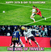 What a signature move he has! 🤩 HBD Ricardo 🎂: HAPPY 35TH B-DAY TO QUARESMA  20  ISLA  id  THE KING OF TRIVELA What a signature move he has! 🤩 HBD Ricardo 🎂