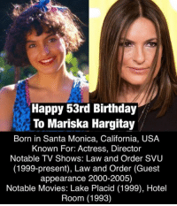 Anybody else a fan? 🙏🏼: Happy 53rd Birthday  To Mariska Hargitay  Born in Santa Monica, California, USA  Known For: Actress, Director  Notable TV Shows: Law and Order SVU  (1999-present), Law and Order (Guest  appearance 2000-2005)  Notable Movies: Lake Placid (1999), Hotel  Room (1993) Anybody else a fan? 🙏🏼