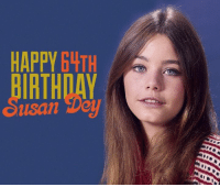 Happy Birthday Susan Dey!  Don't forget to join me tonight for Sentimental Saturdays!: HAPPY 64TH  usan De  HY  PR  HRS Happy Birthday Susan Dey!  Don't forget to join me tonight for Sentimental Saturdays!
