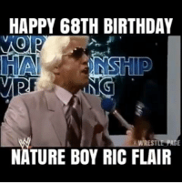 The one and only! Happy birthday! 🎊🎉: HAPPY 68TH BIRTHDAY  NG  MPF  A WRESTLE PAGE  NATURE BOY RIC FLAIR The one and only! Happy birthday! 🎊🎉