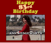 Memes, 🤖, and Company: Happy  83rd  Birthday  ANN WEDGE ORTH Happy 83rd Birthday to Ann Wedgeworth!! Watch Three's Company Tuesday - Friday mornings at 3a ET on Antenna TV.  What is your favorite Lana moment?