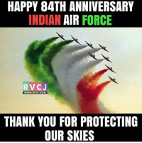 Air Force.: HAPPY 84TH ANNIVERSARY  INDIAN AIR FORCE  RV CJ  WWW. RVCJ.COM  THANK YOU FOR PROTECTING  OUR SKIES Air Force.
