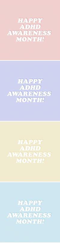 Tumblr, Blog, and Happy: HAPPY  ADED  AWARENESS  MONTH   HAPPY  ADED  AWARENESS  MONT   HAPP  ADE  AWARENESS  MONE   HAPPY  ADED  AWARENESS  MONTE! adhighdefinition:    happy october!