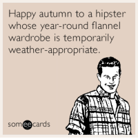 Happy autumn to a hipster  whose year-round flannel  wardrobe is temporarily  weather-appropriate.  cards  ee