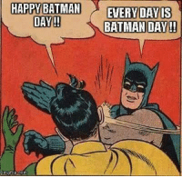 Batman: HAPPY BATMAN  EVERY DAY IS  DAY  BATMAN DAY!!  flip Com