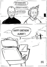 Birthday, Happy Birthday, and Happy: HAPPY BIRHDAY ALBERT  GOT A SURPRISE FOR YOU  SERIOUSLY? AT THIS AGE?  OAI YES. TURN AROUND  has  HAPPY BIRTHDAY  ALBERT!  zovs
