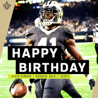 Birthday, Memes, and New Orleans Saints: HAPPY  BIRTHDAY  ALVIN KAMARA / RUNNING BACK SAINTS HAPPY BIRTHDAY to 2017 Offensive Rookie of the Year @A_kamara6! ⚜️ https://t.co/jT4eR3JcWf
