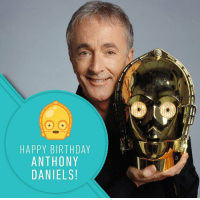 Happy Late Birthday Anthony!Amazing actor with an amazing role,hope you have a great year📸: HAPPY BIRTHDAY  ANTHONY  DANIELS! Happy Late Birthday Anthony!Amazing actor with an amazing role,hope you have a great year📸