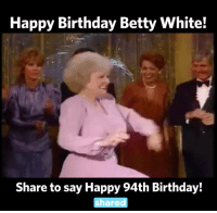 Happy Birthday Betty White Share To Say 94th Are