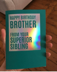 Sincerely, Loki.: HAPPY BIRTHDAY  BROTHER  FROM YOUR  SUPERIOR  SIBLING Sincerely, Loki.