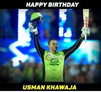 Memes, Cricket, and 🤖: HAPPY BIRTHDAY  Cricket  USMAN KHAWAJA Happy Birthday to the young star from Australia !