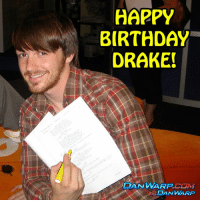 Birthday, Drake, and Drake Bell: HAPPY  BIRTHDAY  DRAKE!  DANWARP Happy Happy Birthday to the one & only Drake Bell!!! 👍🎉🎤🎂