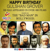 "Bad, Badman, and Birthday: HAPPY BIRTHDAY  GULSHAN GROVER  HE HAS APPEARED IN OVER 400 FILMS  KNOWN AS  THE ""BAD MAN"" IN  AUCHINOBOLLYWOOD. Birthday Wishes To #BadMan aka #GulshanGrover :)"