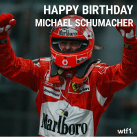 Birthday, Memes, and Happy Birthday: HAPPY BIRTHDAY  MICHAEL SCHUMACHER  Marlboro  Ma  vodafone  arlbor  OrO  wtf1. Via @wtf1official - keepfightingmichael 🙏 f1 formula1 wtf1