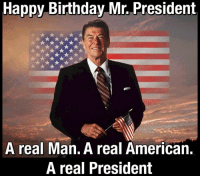 "America, Birthday, and Isis: Happy Birthday Mr. President  A real Man. A real American.  A real President - Hey ISIS, like Reagan said, ""Evil is powerless if the good are unafraid."" Happy Birthday Mr. President. Merica. - merica america usa reagan birthday"
