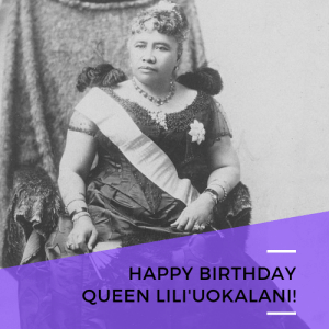 "Birthday, Facebook, and Life: HAPPY BIRTHDAY  QUEEN LILI'UOKALANI! profeminist: ""Happy Birthday Queen Lili'uokalani! The last sovereign of the Kalākaua dynasty, Queen Lili'uokalani was the first woman to ever rule Hawaii. She organized schools for Hawaii's youth and composed over 160 songs. Her work ""Aloha Oe"" eventually became Hawaii's national anthem.""     - Alice Paul Institute  ""Liliʻuokalani ascended to the throne on January 29, 1891, nine days after her brother's death. During her reign, she attempted to draft a new constitution which would restore the power of the monarchy and the voting rights of the economically disenfranchised. Threatened by her attempts to abrogate the Bayonet Constitution, pro-American elements in Hawaiʻi overthrew the monarchy on January 17, 1893. The overthrow was bolstered by the landing of US Marines under John L. Stevens to protect American interests, which rendered the monarchy unable to protect itself. The coup d'état established the Republic of Hawaiʻi, but the ultimate goal was the annexation of the islands to the United States, which was temporarily blocked by President Grover Cleveland. After an unsuccessful uprising to restore the monarchy, the oligarchical government placed the former queen under house arrest at the ʻIolani Palace. On January 24, 1895, Liliʻuokalani was forced to abdicate the Hawaiian throne, officially ending the deposed monarchy. Attempts were made to restore the monarchy and oppose annexation, but with the outbreak of the Spanish–American War, the United States annexed Hawaiʻi. Living out the remainder of her later life as a private citizen, Liliʻuokalani died at her residence, Washington Place, in Honolulu on November 11, 1917."" https://en.wikipedia.org/wiki/Lili%CA%BBuokalani"