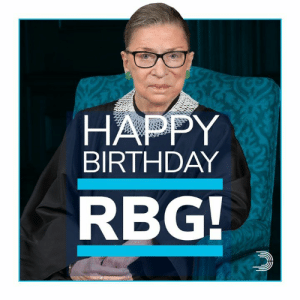 "Supreme Court Justice Ruth Bader Ginsburg has dedicated her life to protecting our shared values, cementing her legacy as one of the fiercest defenders of equality and justice in American history.  Wish the ""Notorious R.B.G."" a happy birthday in the comments below! ⚖️🎂🎉: HAPPY  BIRTHDAY  RBG Supreme Court Justice Ruth Bader Ginsburg has dedicated her life to protecting our shared values, cementing her legacy as one of the fiercest defenders of equality and justice in American history.  Wish the ""Notorious R.B.G."" a happy birthday in the comments below! ⚖️🎂🎉"