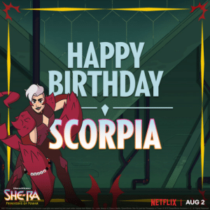 dreamworksshera: Let's celebrate the heart of the Horde! Show us how you're celebrating her using the hashtag #SheRaBirthdays! #SheRa : HAPPY  BIRTHDAY  SCORPIA  DEANMEк  SHERA  NETFLIX AUG 2  PRINCESSES OF PowER  ERA d Mde O ndP 201 A dreamworksshera: Let's celebrate the heart of the Horde! Show us how you're celebrating her using the hashtag #SheRaBirthdays! #SheRa
