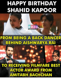 Happy Birthday Shahid Kapoor rvcjinsta: HAPPY BIRTHDAY  SHAHID KAPOOR  RVC J  WWW. RvCJ.COM  FROM BEING A BACK  DANCER  BEHIND AISHWARYA RAI  TO RECEIVING FILMFARE BEST  ACTOR AWARD FROM  AMITABH BACHCHAN Happy Birthday Shahid Kapoor rvcjinsta