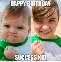 HAPPY BIRTHDAY  SUCCESS KID
