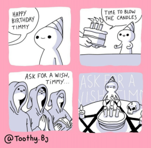 Birthday, Happy Birthday, and Happy: HAPPY  BIRTHDAY  TIMMY  TIME TO BLOW  THE CANDLES  ASK FOR A WISH,  TiMMY  o- o  Toothy.8 Ask for a wish Timmy [OC]