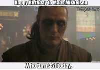 Birthday, Deadpool, and Happy Birthday: Happy Birthday to Mads Mikkelsen  Who turns 51 today, ~Deadpool