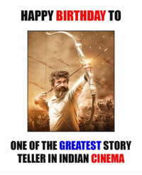 Birthday, Memes, and Happy Birthday: HAPPY BIRTHDAY  TO  ONE OF THE GREATESTSTORY  TELLER IN INDIAN  CINEMA Happy Birthday SS Rajamouli <3  waiting eagerly for Baahubali 2