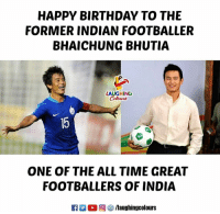 Birthday Wishes To You Sir,  #BhaichungBhutia 🙂 🇮🇳: HAPPY BIRTHDAY TO THE  FORMER INDIAN FOOTBALLER  BHAICHUNG BHUTIA  LAUGHING  ONE OF THE ALL TIME GREAT  FOOTBALLERS OF INDIA  回參/laughingcolours Birthday Wishes To You Sir,  #BhaichungBhutia 🙂 🇮🇳