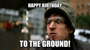 Happy Earth Day: HAPPY BIRTHDAY  TO THE GROUND! Happy Earth Day