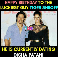 Memes, Tiger, and Tigers: HAPPY BIRTHDAY TO THE  LUCKIEST GUY TIGER SHROFF  D BY SAM BOMBAY  RVC J  WWWRVCI COM  HE IS CURRENTLY DATING  DISHA PATANI Tiger Shroff: The Luckiest ❤🙊☺ rvcjinsta bollywood dishapatani