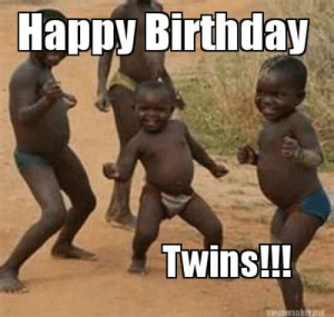 happy birthday twin meme funny